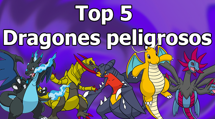 Top 5 Dragones peligrosos
